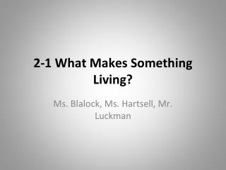 2-1 What Makes Something Living?