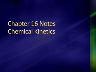 Chapter 16 Notes Chemical Kinetics
