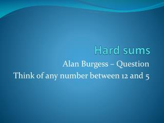 Hard sums