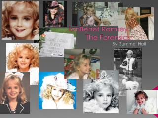 JonBenét  Ramsey: The Forensics