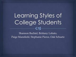Learning Styles of  College Students