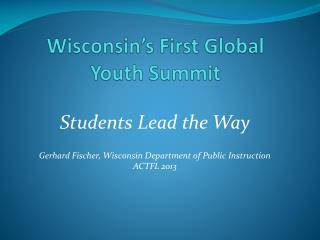 Wisconsin's First Global Youth Summit