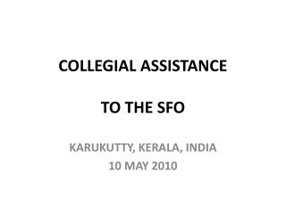 COLLEGIAL ASSISTANCE TO THE SFO