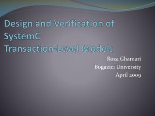 Design and Verification of  SystemC Transaction-Level Models