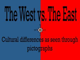 The West vs. The East