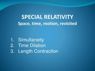 Simultaneity Time Dilation Length Contraction