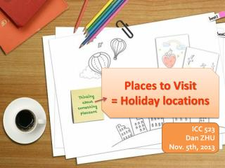 Places to Visit = Holiday locations
