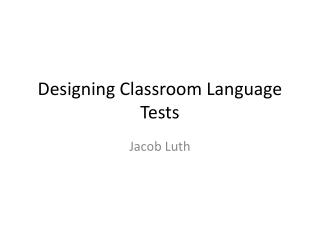Designing a Classroom Test