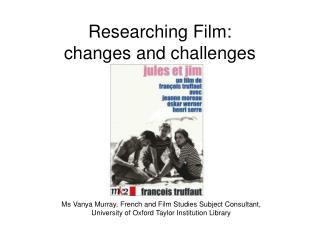 Researching Film: changes and challenges