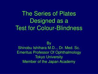 The Series of Plates Designed as a Test for Colour-Blindness