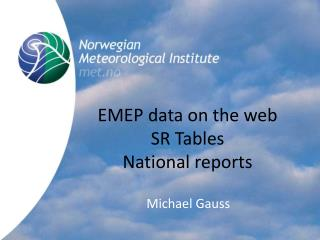 EMEP data on the web SR Tables National reports