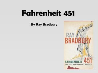 an analysis of the symbolism in fahrenheit 451 a novel by ray bradbury Symbolism in ray bradbury's fahrenheit 451 learn about the different symbols such as fire in fahrenheit 451 and how they contribute to the plot of the book.