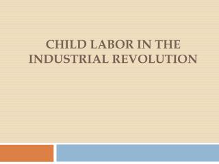 Child Labor in the Industrial Revolution
