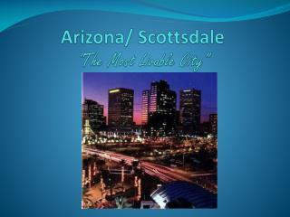 "Arizona/ Scottsdale ""The Most Livable City"""