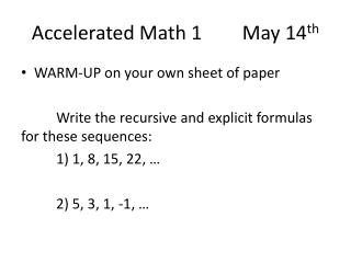 Accelerated Math 1		May  14 th