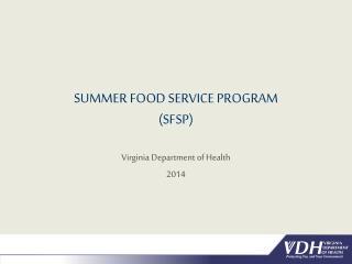 SUMMER FOOD SERVICE PROGRAM (SFSP)