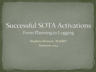 Successful  SOTA  Activations From Planning to Logging