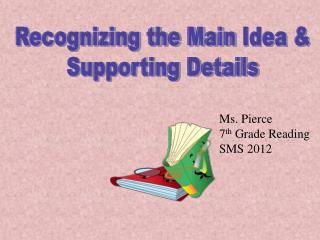 Recognizing the Main  Idea & Supporting Details
