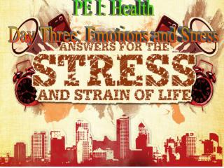 PE I: Health Day Three: Emotions and Stress