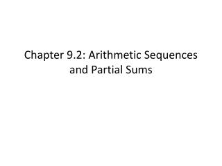 Chapter 9.2: Arithmetic Sequences and Partial Sums