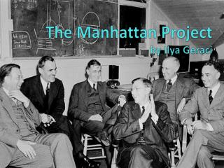 The Manhattan Project  by  Ilya  Geraci