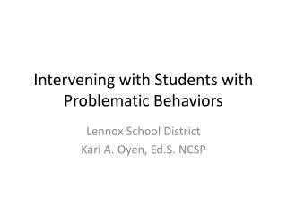 Intervening with Students with Problematic Behaviors