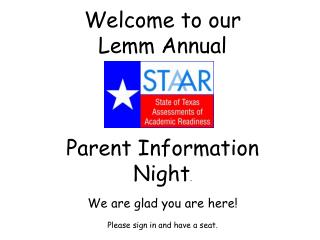 Welcome to our  Lemm Annual  Parent Information Night . We are glad you are here!