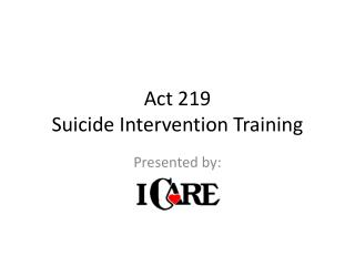 Act 219 Suicide Intervention Training