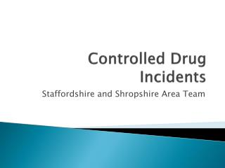 Controlled Drug Incidents
