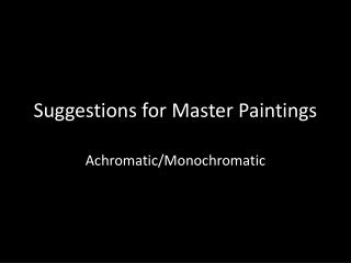 Suggestions for Master Paintings