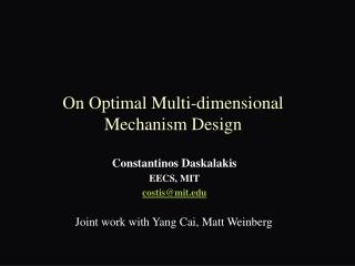 On Optimal Multi-dimensional Mechanism Design