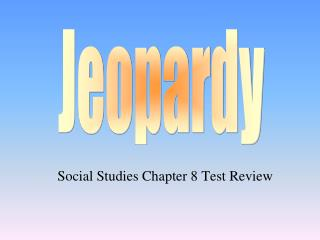 Social Studies Chapter 8 Test Review