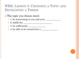 WBE: Lesson 5: Choosing a Topic and Developing a Thesis