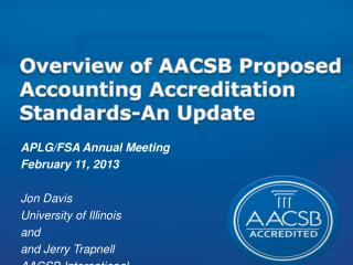 Overview of AACSB Proposed Accounting Accreditation  Standards-An Update