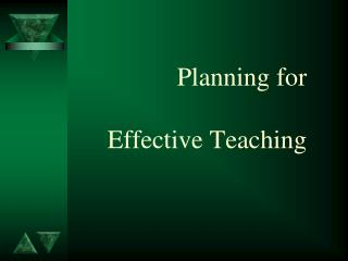 Planning for  Effective Teaching
