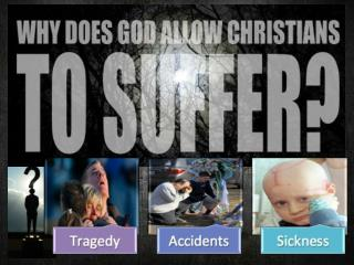 A Reality -  Good (godly) people do suffer!