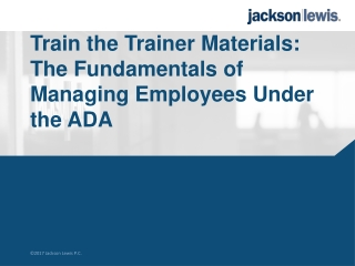 Train the Trainer Materials: The Fundamentals of Managing Employees Under the ADA
