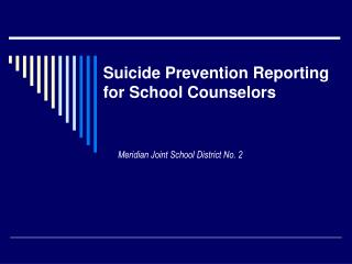 Suicide Prevention Reporting  for School Counselors