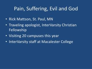 Pain, Suffering, Evil and God