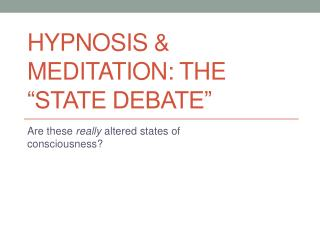 "Hypnosis & Meditation: The ""State Debate"""