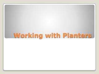 Working with Planters