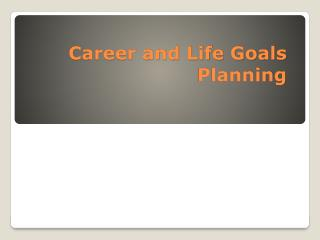 Career and Life Goals Planning
