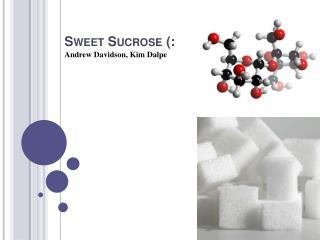 Sweet Sucrose (: