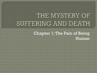 THE MYSTERY OF SUFFERING AND DEATH