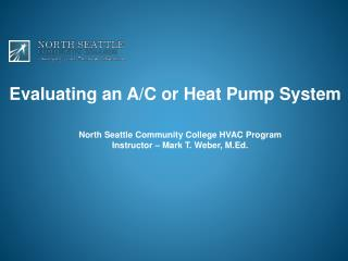 Evaluating an A/C or Heat Pump System