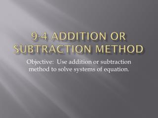 9-4 Addition or Subtraction Method