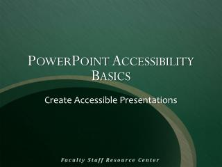 PowerPoint Accessibility Basics