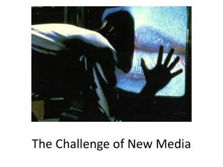 The Challenge of New Media