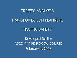 TRAFFIC ANALYSIS TRANSPORTATION PLANNING TRAFFIC SAFETY