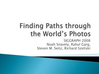 Finding Paths through the World's Photos